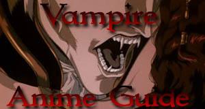 Vampire Anime guide