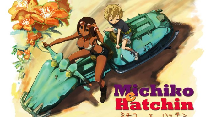 Michiko and Hatchin – Anime Review