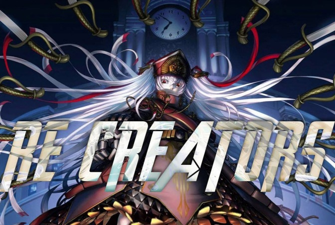 Re:Creators – Anime Review