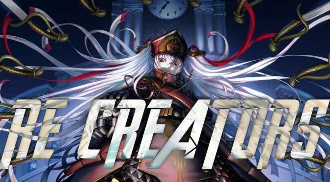 Re:Creators – Anime Review